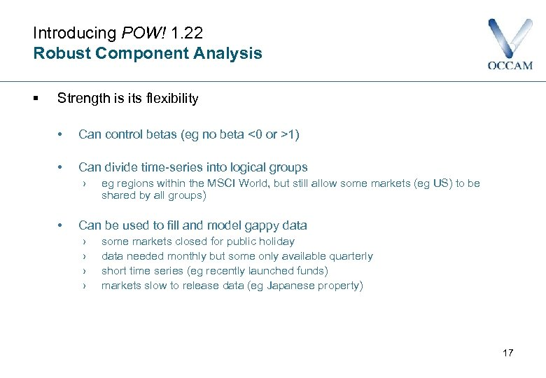 Introducing POW! 1. 22 Robust Component Analysis § Strength is its flexibility • Can