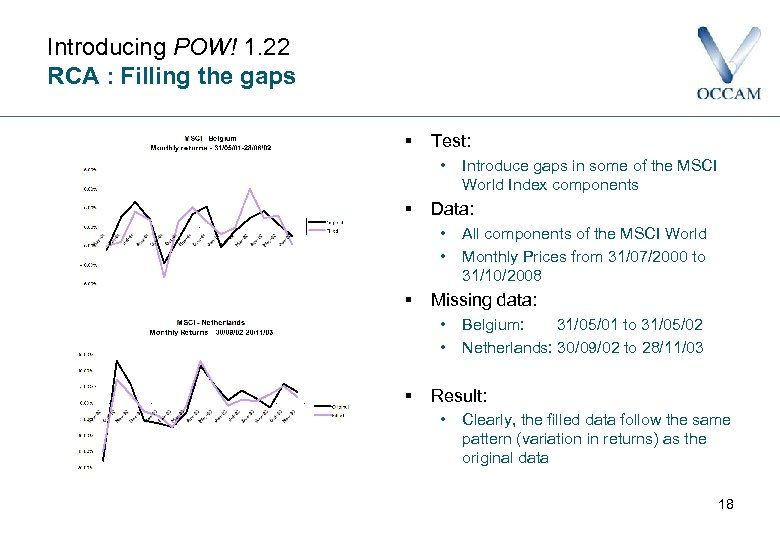 Introducing POW! 1. 22 RCA : Filling the gaps § Test: • § Data: