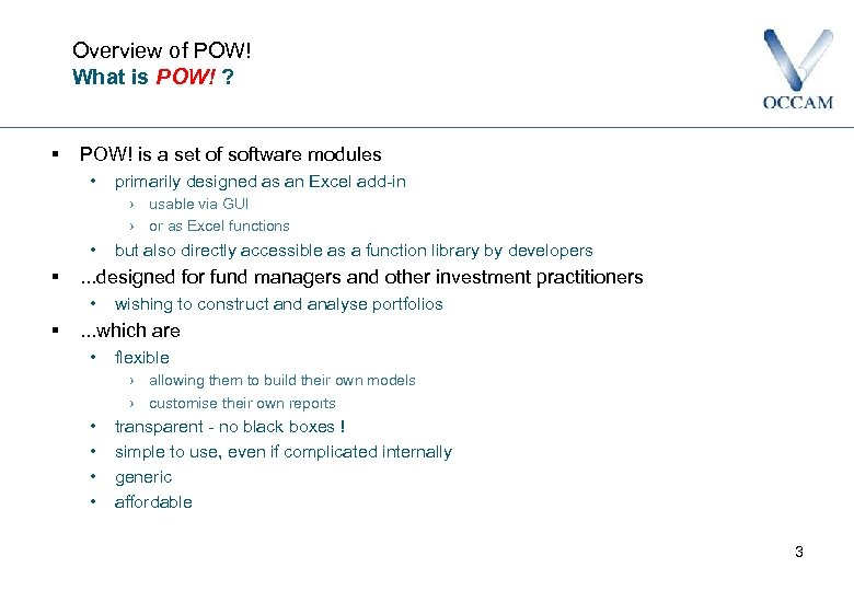 Overview of POW! What is POW! ? § POW! is a set of software