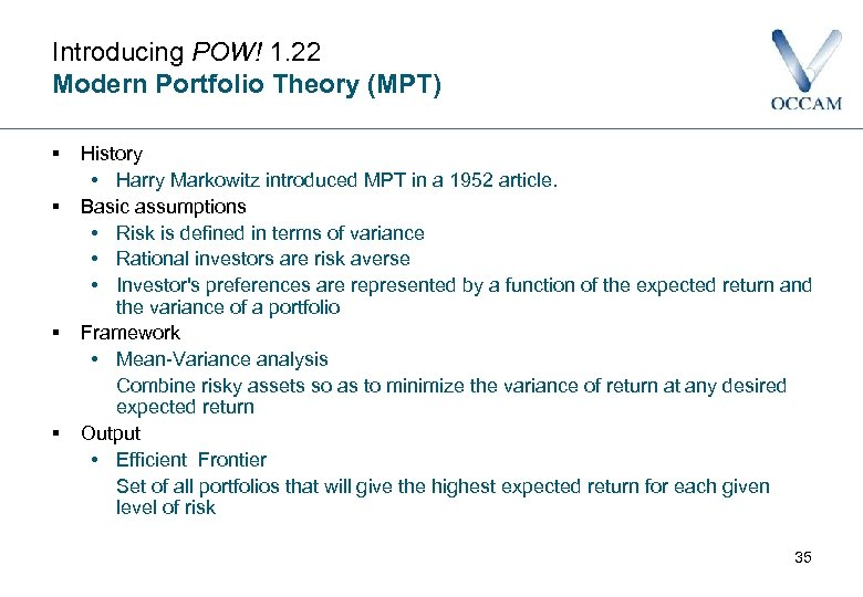 Introducing POW! 1. 22 Modern Portfolio Theory (MPT) § § History • Harry Markowitz