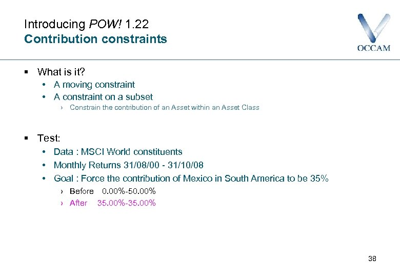 Introducing POW! 1. 22 Contribution constraints § What is it? • A moving constraint