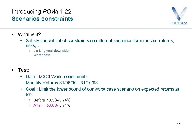 Introducing POW! 1. 22 Scenarios constraints § What is it? • Satisfy special set