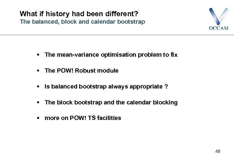 What if history had been different? The balanced, block and calendar bootstrap § The
