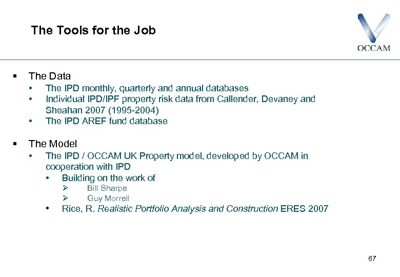 The Tools for the Job § The Data • • • § The IPD