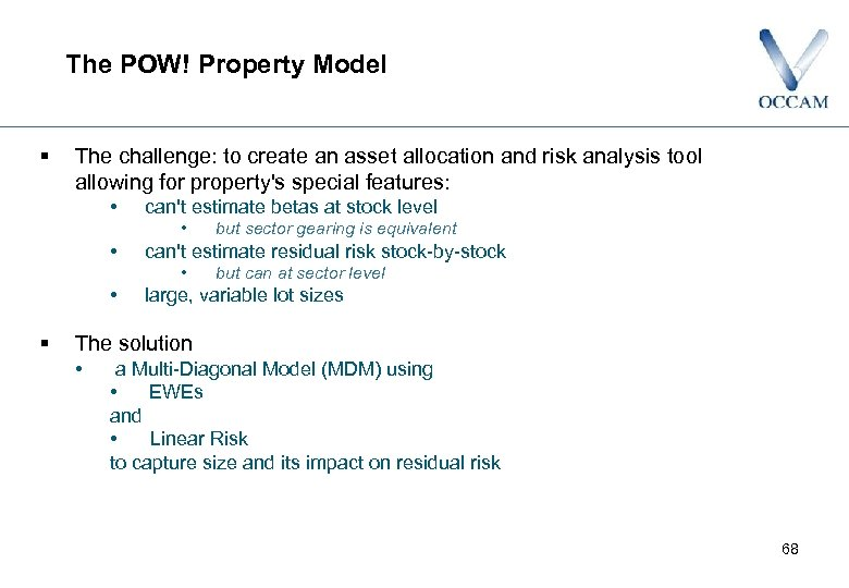 The POW! Property Model § The challenge: to create an asset allocation and risk