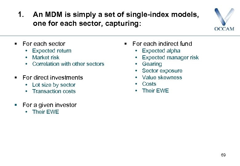 1. An MDM is simply a set of single-index models, one for each sector,