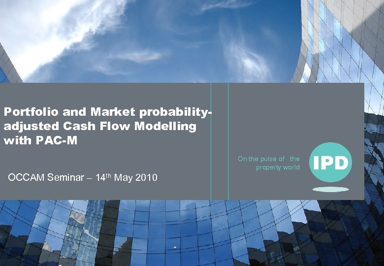 Portfolio and Market probabilityadjusted Cash Flow Modelling with PAC-M On the pulse of the