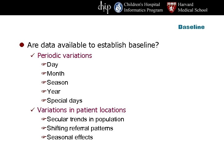 Baseline l Are data available to establish baseline? ü Periodic variations F Day F