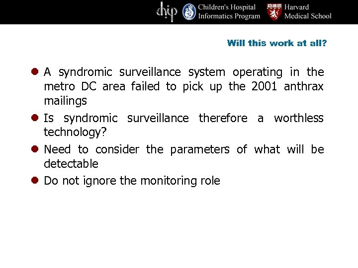 Will this work at all? l A syndromic surveillance system operating in the metro