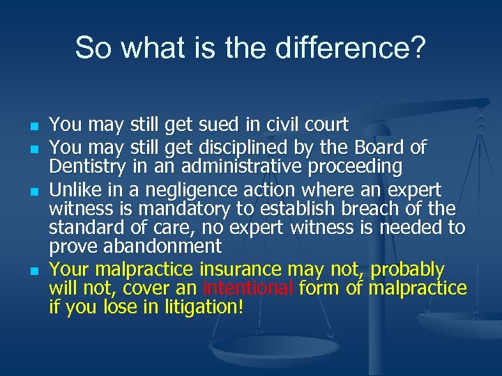 So what is the difference? n n You may still get sued in civil