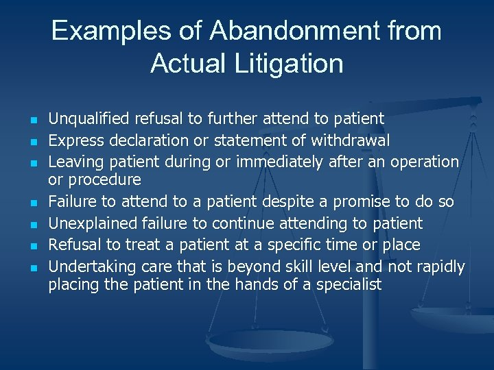 Examples of Abandonment from Actual Litigation n n n Unqualified refusal to further attend