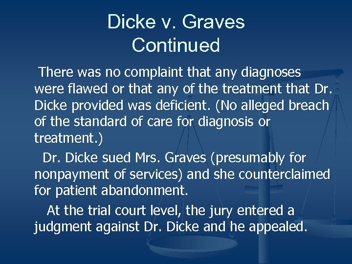 Dicke v. Graves Continued There was no complaint that any diagnoses were flawed or