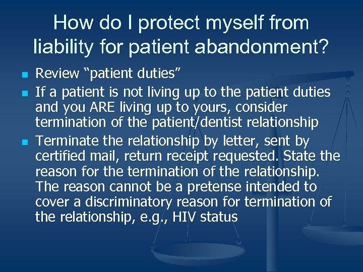 How do I protect myself from liability for patient abandonment? n n n Review
