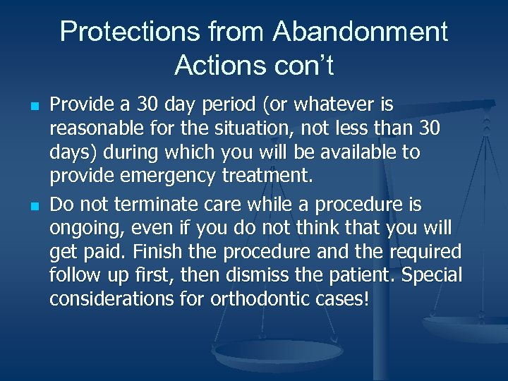 Protections from Abandonment Actions con't n n Provide a 30 day period (or whatever