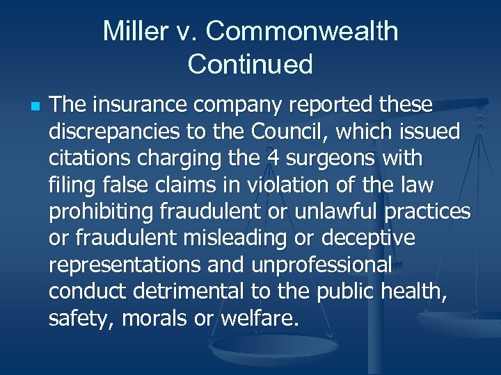 Miller v. Commonwealth Continued n The insurance company reported these discrepancies to the Council,
