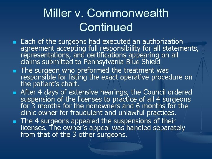 Miller v. Commonwealth Continued n n Each of the surgeons had executed an authorization