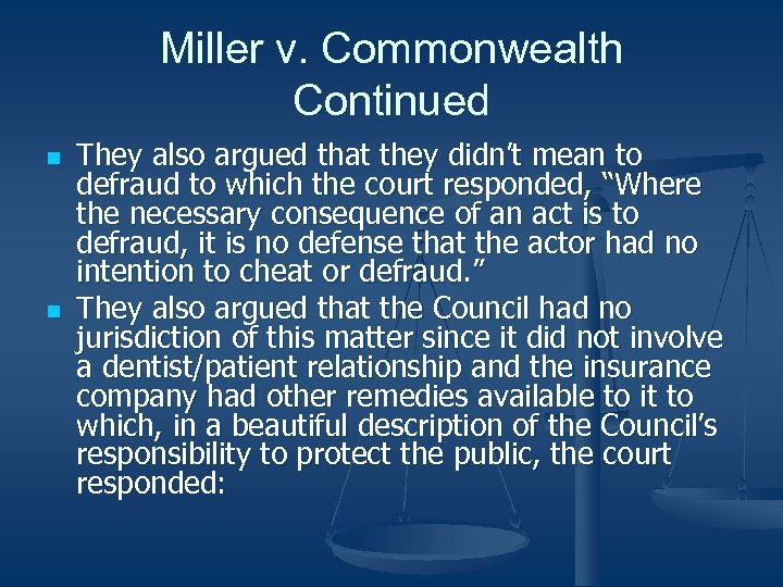 Miller v. Commonwealth Continued n n They also argued that they didn't mean to