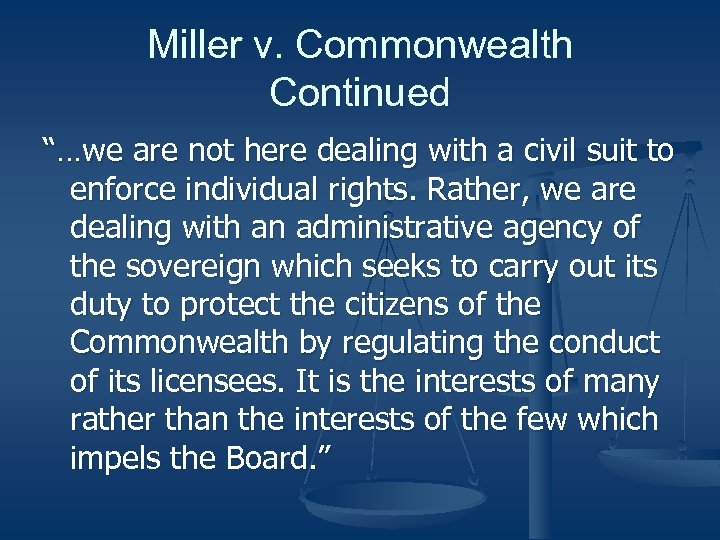 """Miller v. Commonwealth Continued """"…we are not here dealing with a civil suit to"""