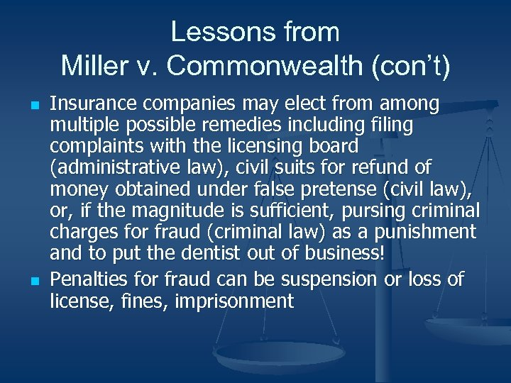 Lessons from Miller v. Commonwealth (con't) n n Insurance companies may elect from among