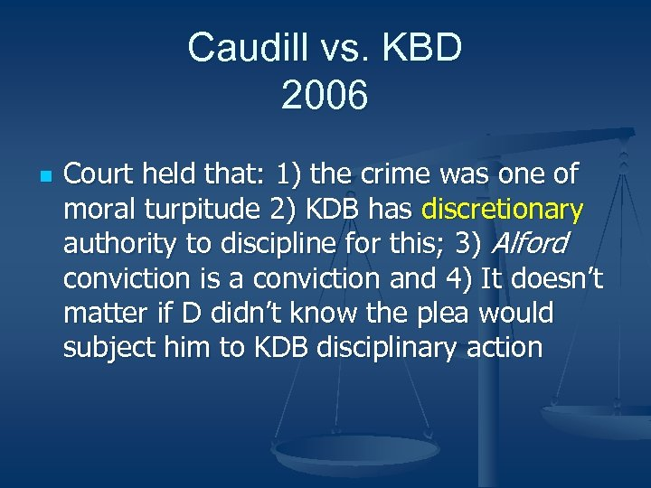 Caudill vs. KBD 2006 n Court held that: 1) the crime was one of