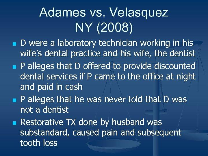 Adames vs. Velasquez NY (2008) n n D were a laboratory technician working in