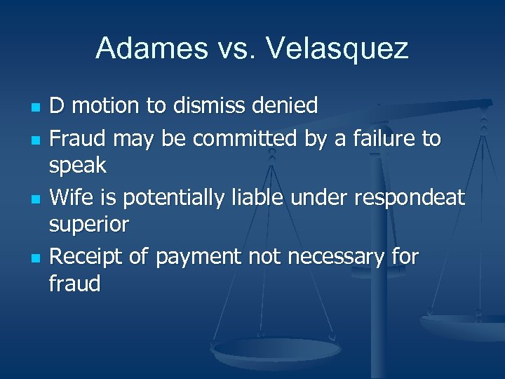 Adames vs. Velasquez n n D motion to dismiss denied Fraud may be committed