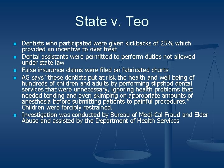 State v. Teo n n n Dentists who participated were given kickbacks of 25%