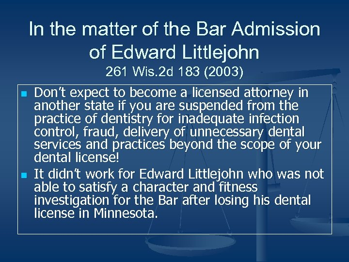 In the matter of the Bar Admission of Edward Littlejohn n n 261 Wis.