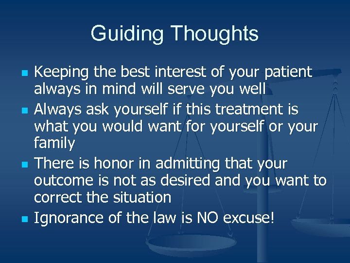Guiding Thoughts n n Keeping the best interest of your patient always in mind