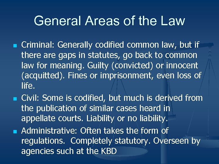 General Areas of the Law n n n Criminal: Generally codified common law, but