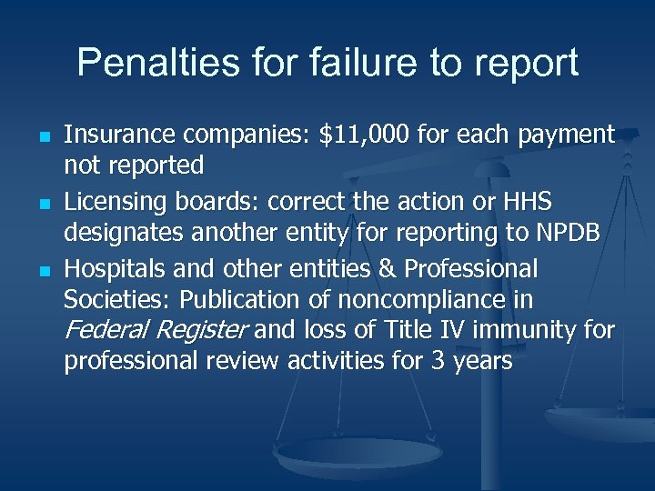 Penalties for failure to report n n n Insurance companies: $11, 000 for each