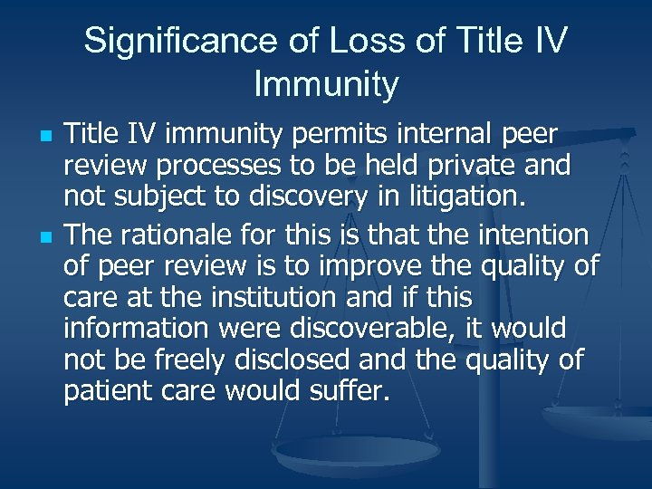 Significance of Loss of Title IV Immunity n n Title IV immunity permits internal