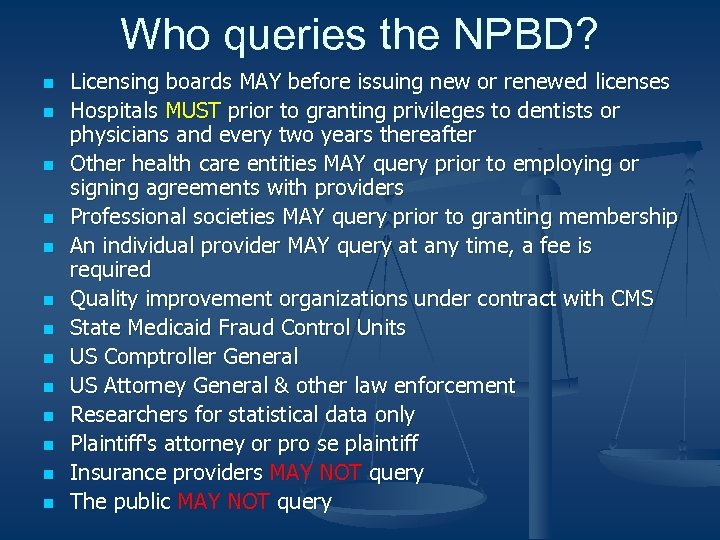 Who queries the NPBD? n n n n Licensing boards MAY before issuing new