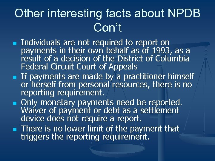 Other interesting facts about NPDB Con't n n Individuals are not required to report
