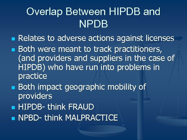 Overlap Between HIPDB and NPDB n n n Relates to adverse actions against licenses