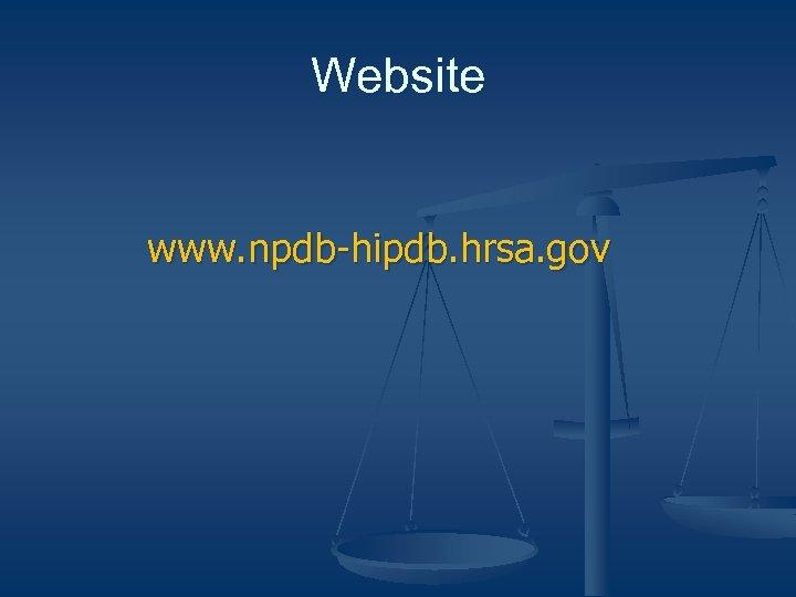 Website www. npdb-hipdb. hrsa. gov