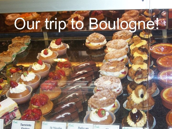 Our trip to Boulogne!