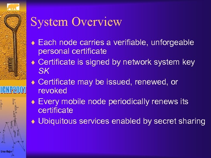 System Overview ¨ Each node carries a verifiable, unforgeable personal certificate ¨ Certificate is