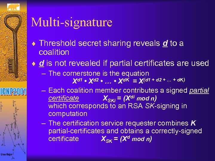 Multi-signature ¨ Threshold secret sharing reveals d to a coalition ¨ d is not