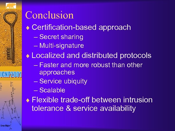 Conclusion ¨ Certification-based approach – Secret sharing – Multi-signature ¨ Localized and distributed protocols