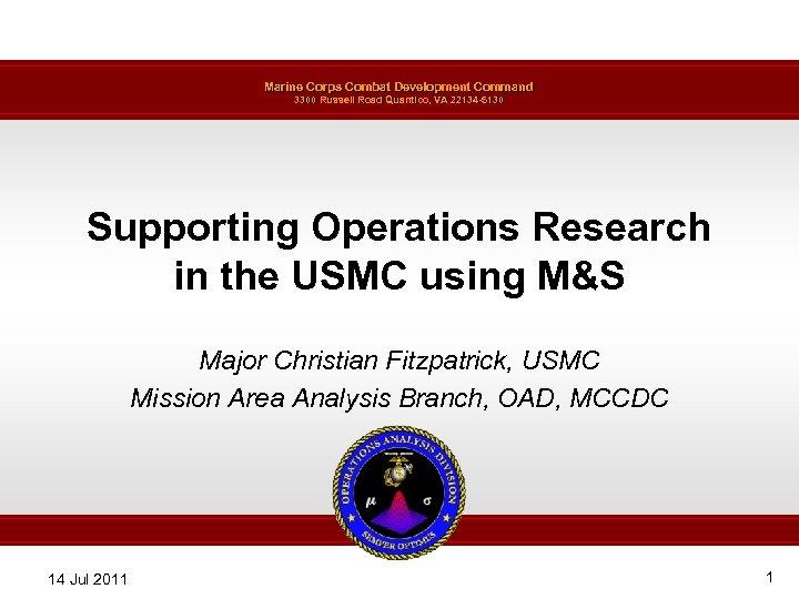 Marine Corps Combat Development Command 3300 Russell Road Quantico, VA 22134 -5130 Supporting Operations