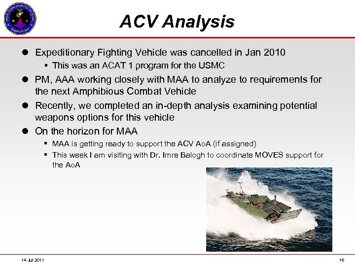 ACV Analysis l Expeditionary Fighting Vehicle was cancelled in Jan 2010 § This was