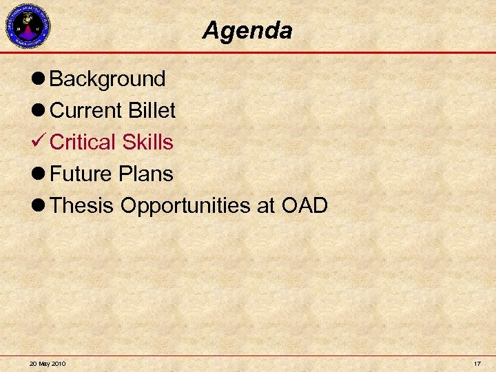 Agenda l Background l Current Billet Critical Skills l Future Plans l Thesis Opportunities