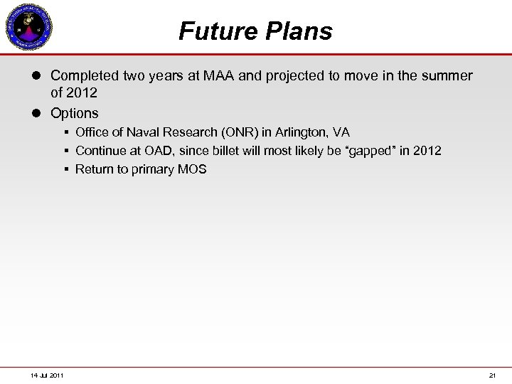 Future Plans l Completed two years at MAA and projected to move in the