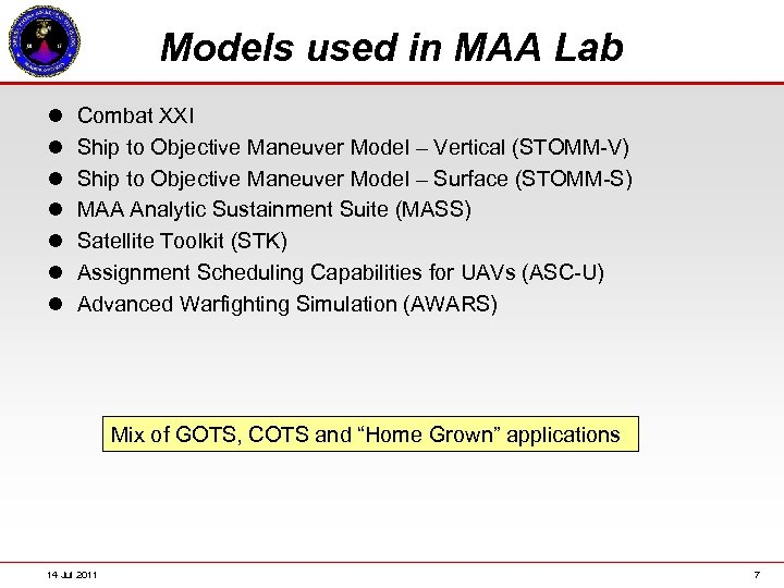 Models used in MAA Lab l l l l Combat XXI Ship to Objective