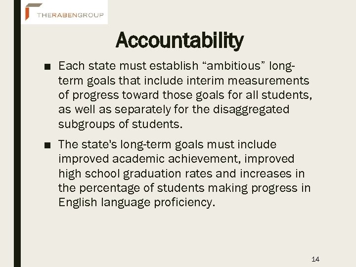 "Accountability ■ Each state must establish ""ambitious"" longterm goals that include interim measurements of"