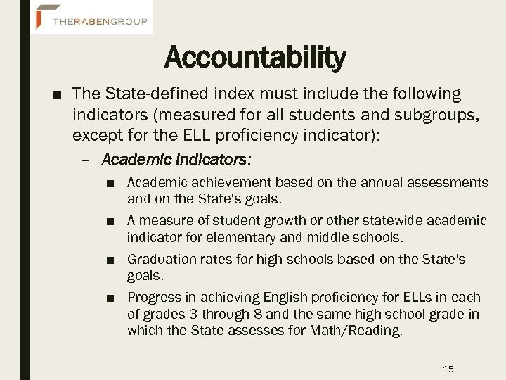 Accountability ■ The State-defined index must include the following indicators (measured for all students