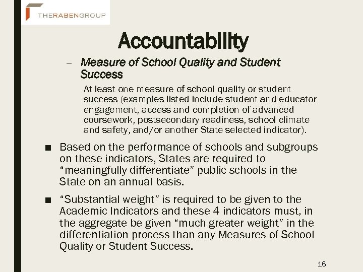 Accountability – Measure of School Quality and Student Success At least one measure of
