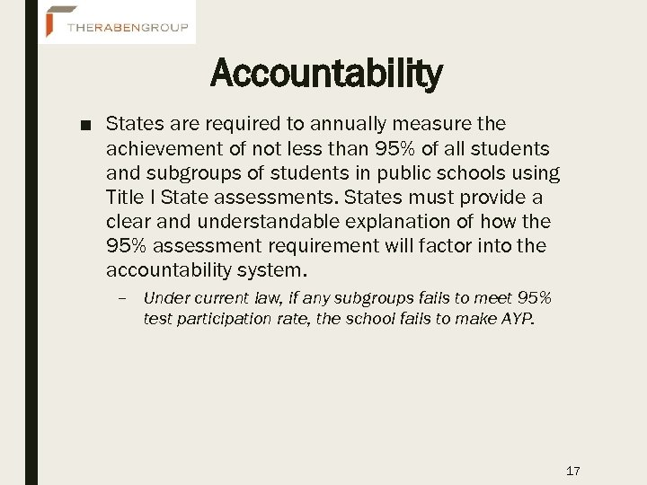 Accountability ■ States are required to annually measure the achievement of not less than