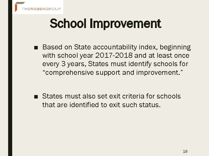 School Improvement ■ Based on State accountability index, beginning with school year 2017 -2018